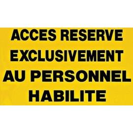 """Pancarte """"Accès réservé exclusivement au personnel habilité"""""""