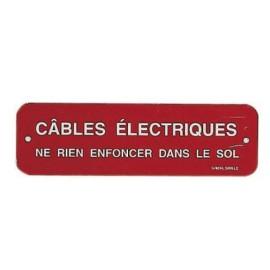 """Pancarte """"Câbles électriques Ne rien enfoncer dans le sol"""""""
