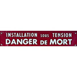 "Banderole ""Installation sous Tension - Danger de mort"""